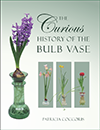 The Curious History of the Bulb Vase